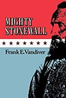 Mighty Stonewall (Volume 9) (Williams-Ford Texas A&M University Military History Series)