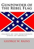 Gunpowder of the Rebel Flag: (Secrets of the Confederate States of America)