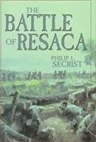 The Battle of Resaca: Atlanta Campaign, 1864 (Civil War Georgia)