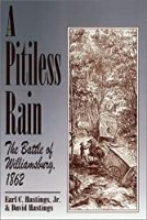 A Pitiless Rain: The Battle of Williamsburg, 1862