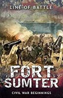 Fort Sumter: Civil War Beginnings (Line of Battle Book 4)