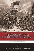 The Greatest Civil War Battles: The Second Battle of Bull Run (Second Manassas)