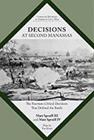 Decisions at Second Manassas: The Fourteen Critical Decisions That Defined the Battle (Command Decisions in Americas Civil War)