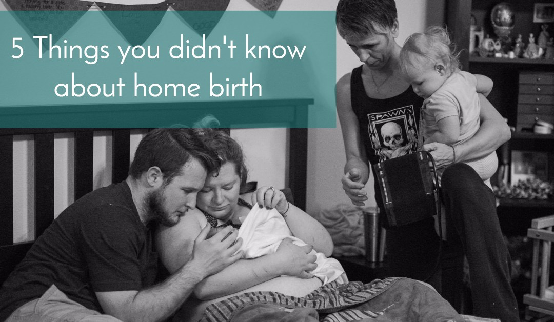 5 Things you didn't know about home birth