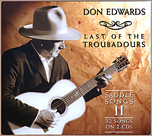 "Don Edwards' New Release on the Western Jubilee label: ""Saddle Songs II: Last of the Troubadours."""