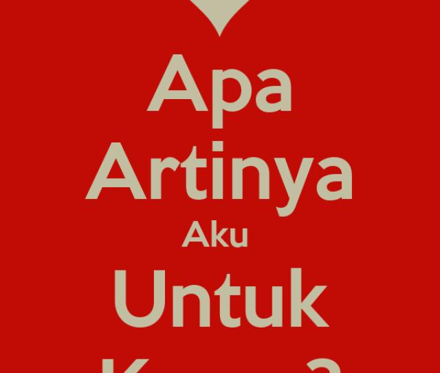 Apa Artinya Aku Untuk Kamu