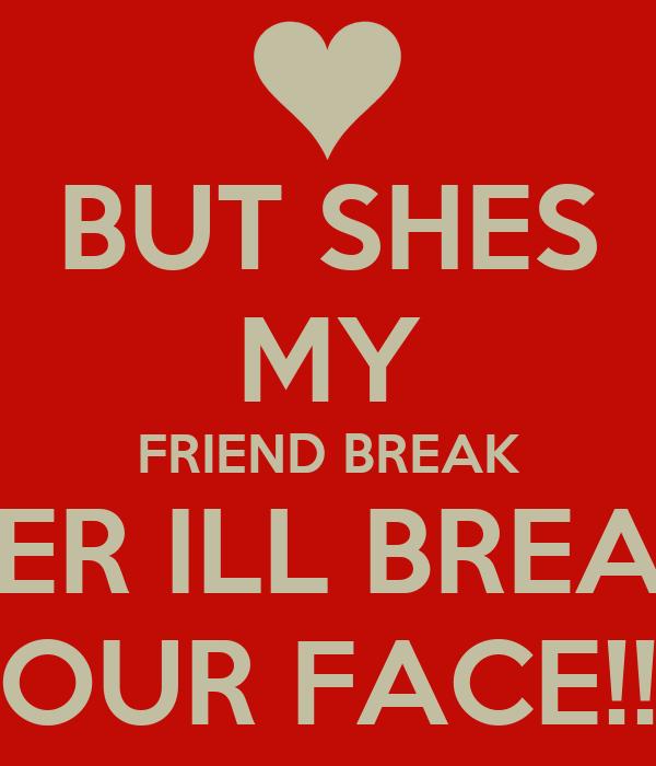 My Ill Heart Break Face Break Your