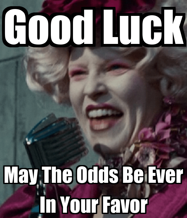 May Odds Be Ever Your Favor Meme