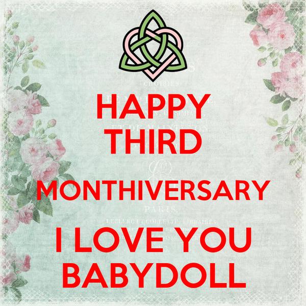 Happy Third Monthiversary I Love You Babydoll