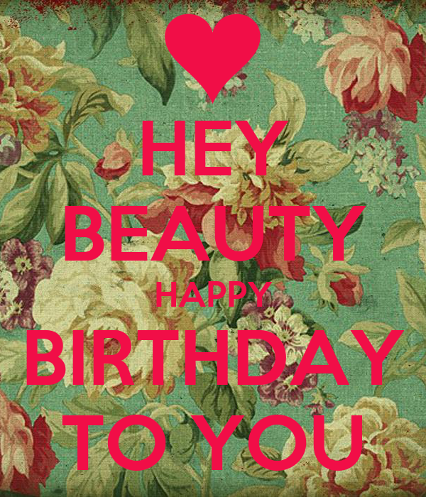 HEY BEAUTY HAPPY BIRTHDAY TO YOU Poster | Maria | Keep ...