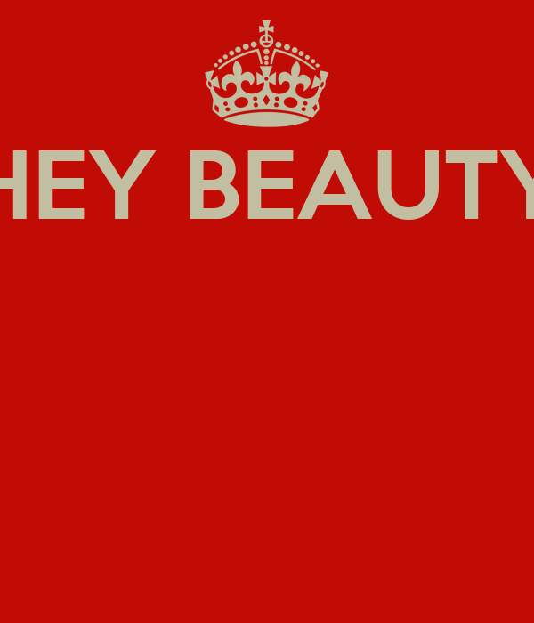 HEY BEAUTY Poster | holly-doll | Keep Calm-o-Matic
