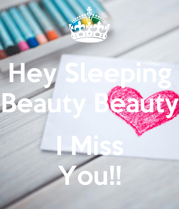 Hey Sleeping Beauty Beauty I Miss You!! Poster | Ty24 ...