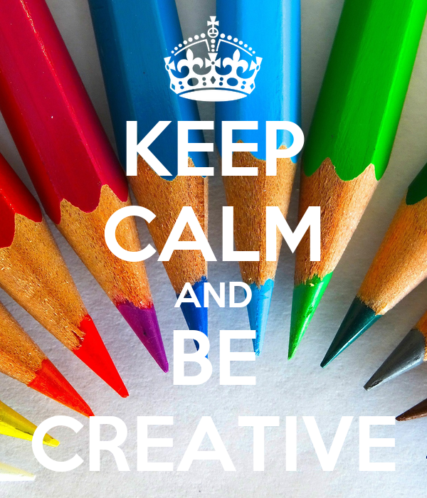KEEP CALM AND BE CREATIVE Poster | vmay1234 | Keep Calm-o ...