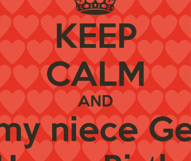 Keep Calm And Wish My Niece Genesis A Happy Birthday