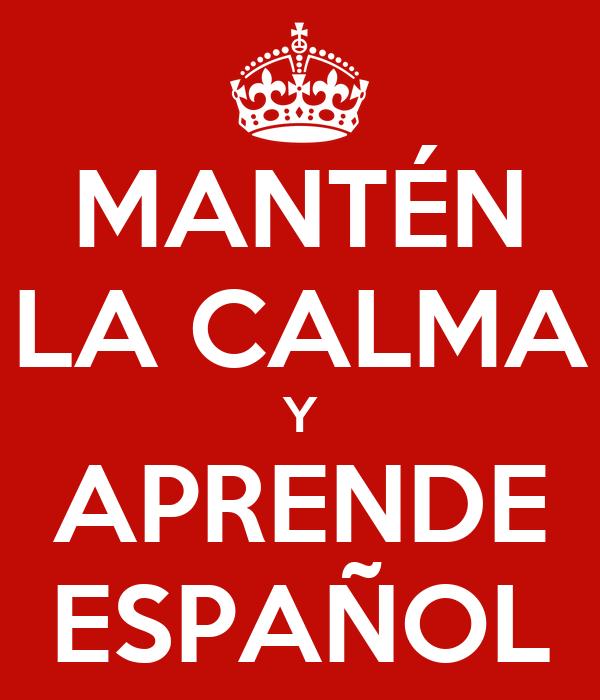 MANTÉN LA CALMA Y APRENDE ESPAÑOL