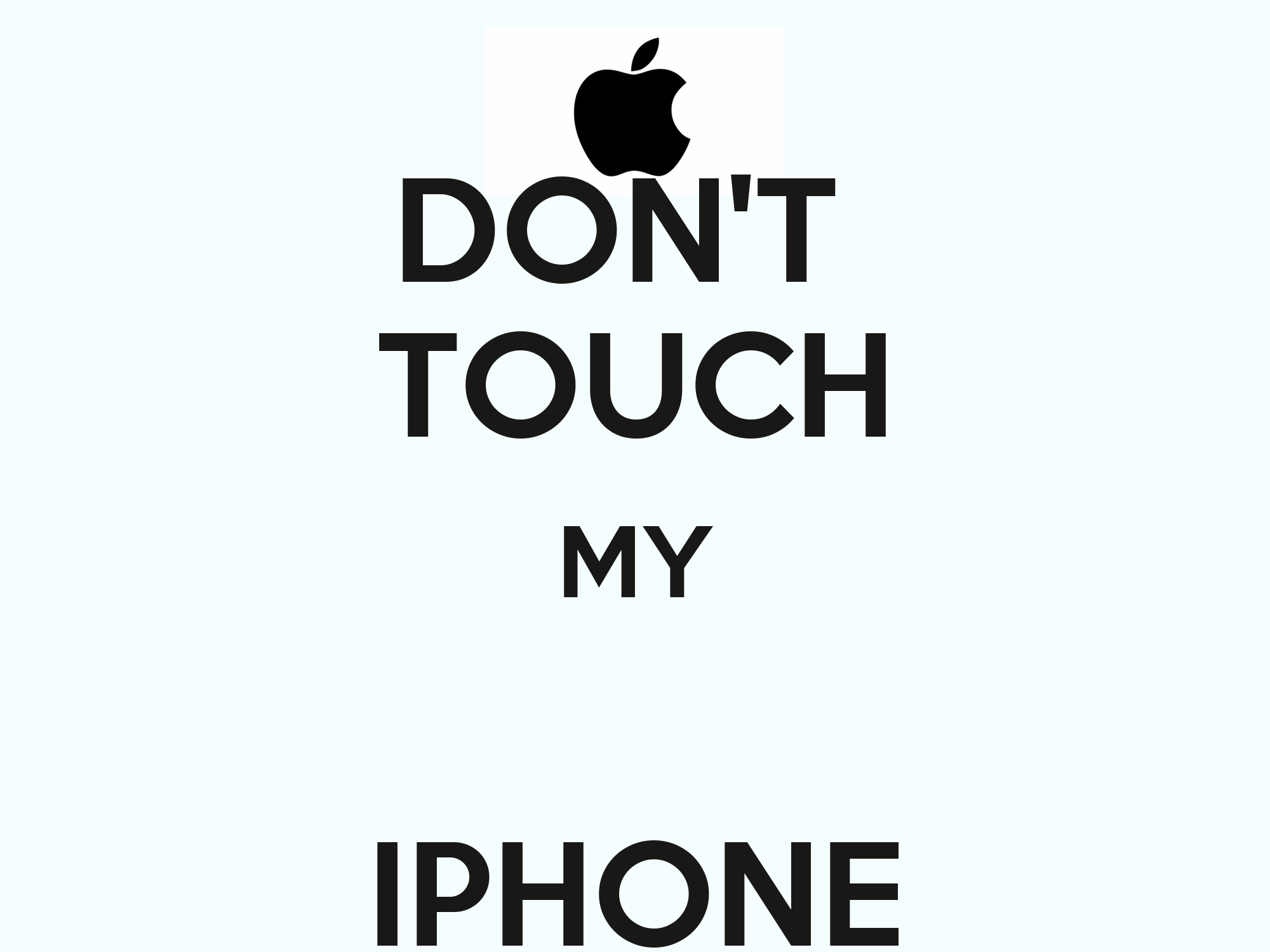 Don T Touch My Iphone Poster