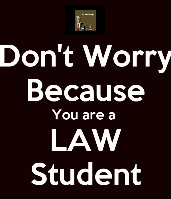 https://i1.wp.com/sd.keepcalm-o-matic.co.uk/i/don-t-worry-because-you-are-a-law-student.png