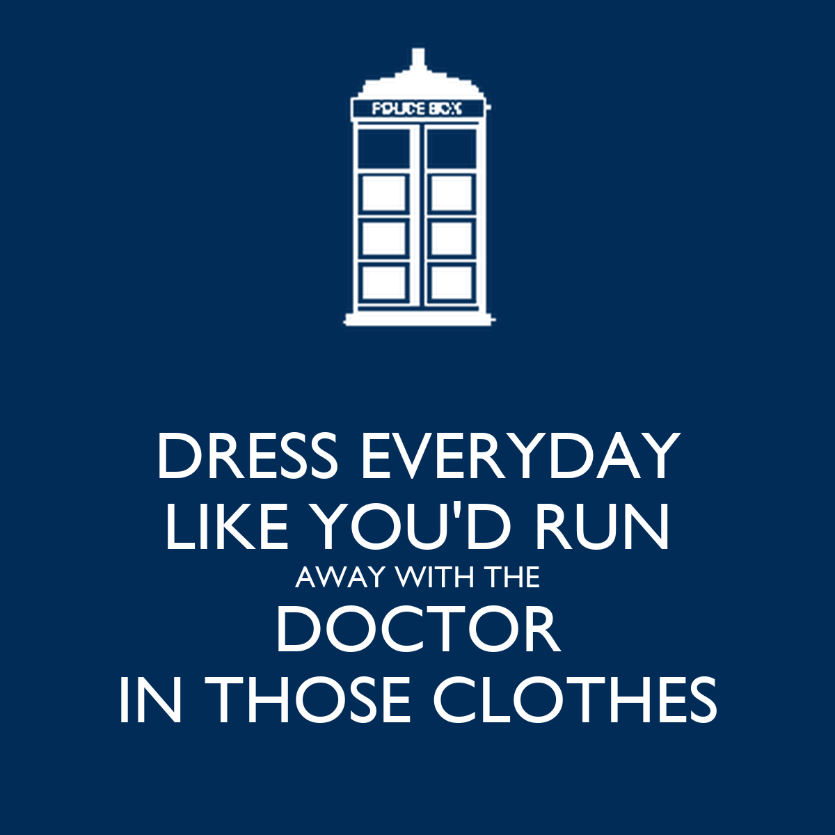 Image result for Dress like you'd run away with the Doctor in those clothes