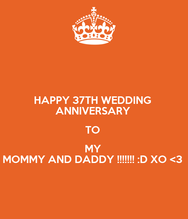 HAPPY 37TH WEDDING ANNIVERSARY TO MY MOMMY AND DADDY ...