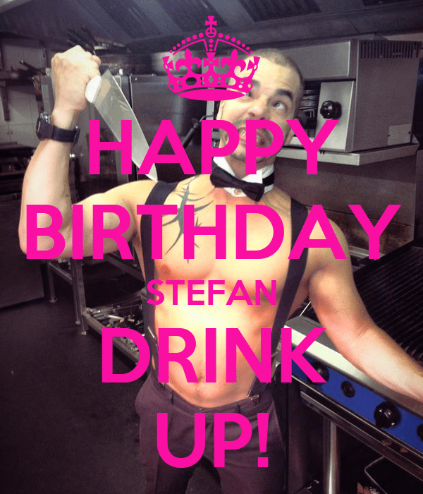 Happy Birthday Stefan Drink Up Poster St Keep Calm O