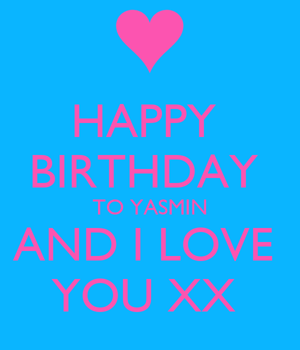 Happy Birthday To Yasmin And I Love You Xx Poster Lean