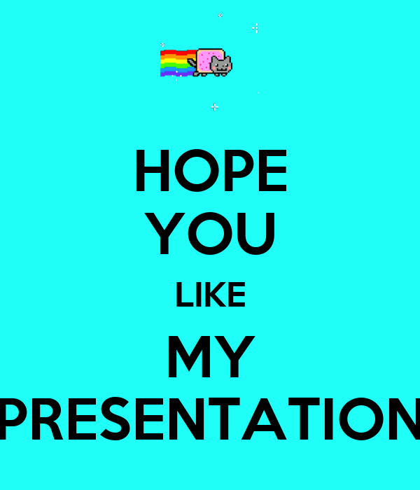 HOPE YOU LIKE MY PRESENTATION Poster | BRANDON | Keep Calm ...