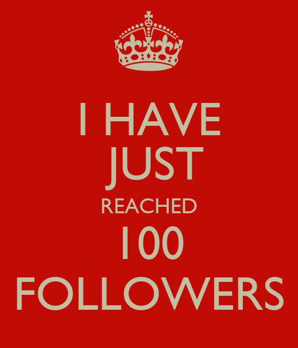 HAVE JUST REACHED 100 FOLLOWERS Poster | Adam | Keep Calm-o-Matic