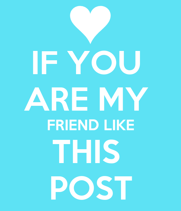 IF YOU ARE MY FRIEND LIKE THIS POST Poster | Kaitlyn ...