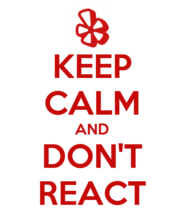 Image result for don't react
