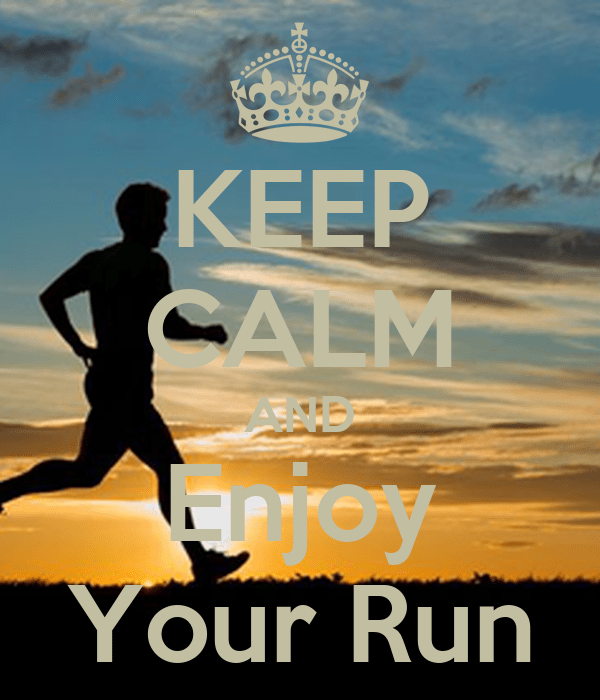Image result for keep calm and enjoy the run