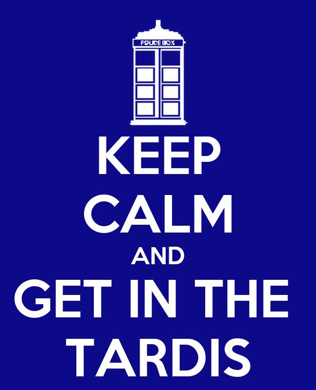 Keep Calm And Welcome Tardis