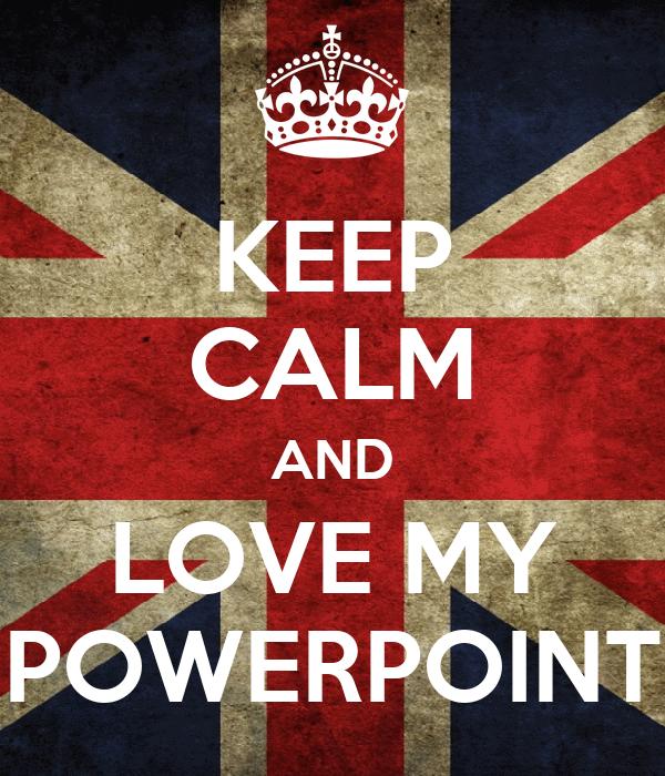 Keep Calm And Enjoy Powerpoint