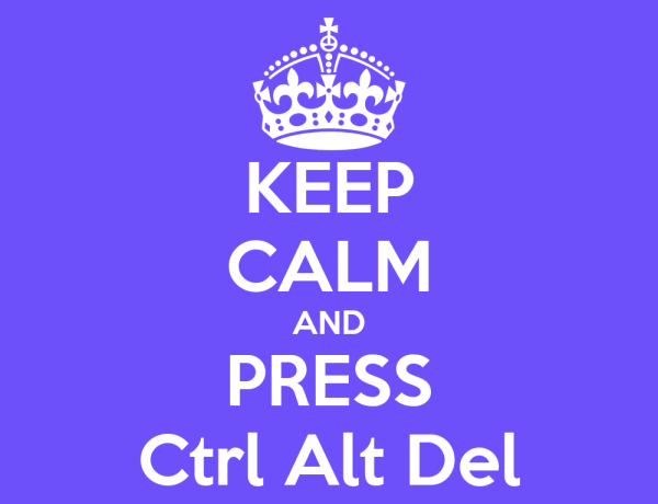 KEEP CALM AND PRESS Ctrl Alt Del Poster | . | Keep Calm-o ...