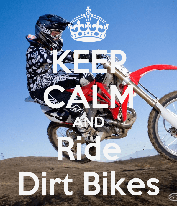 Keep Calm And Ride Dirt Bikes Quotes