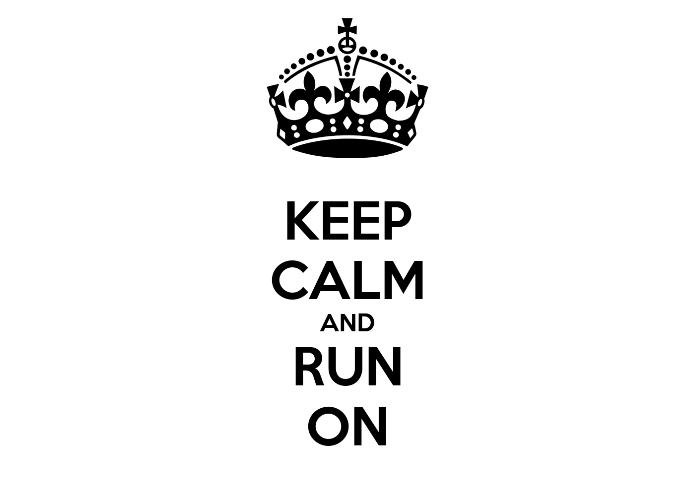 Keep Calm And Run On Poster