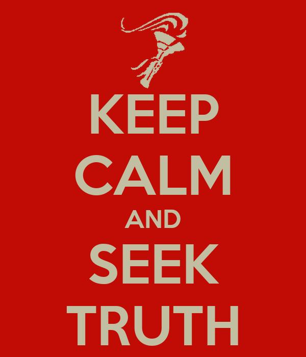 https://i1.wp.com/sd.keepcalm-o-matic.co.uk/i/keep-calm-and-seek-truth.png