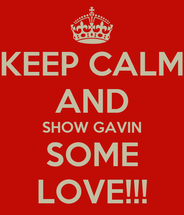 Keep Calm And Love Gavin