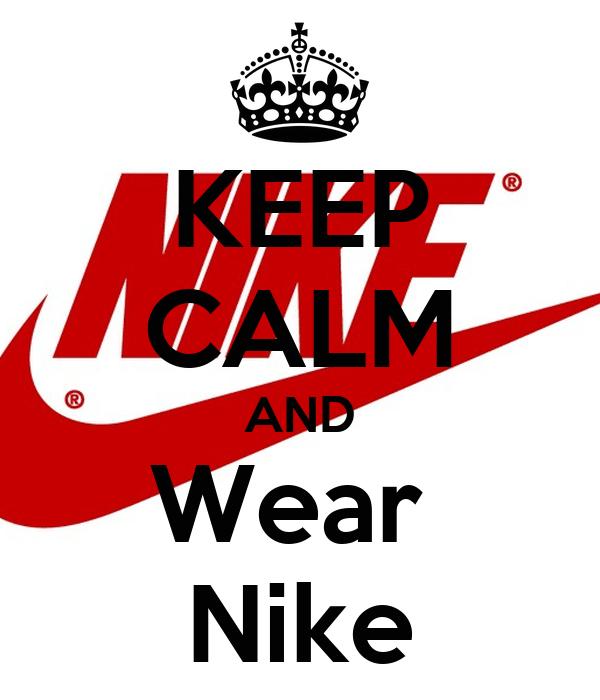 Calm And Keep Nike Wear