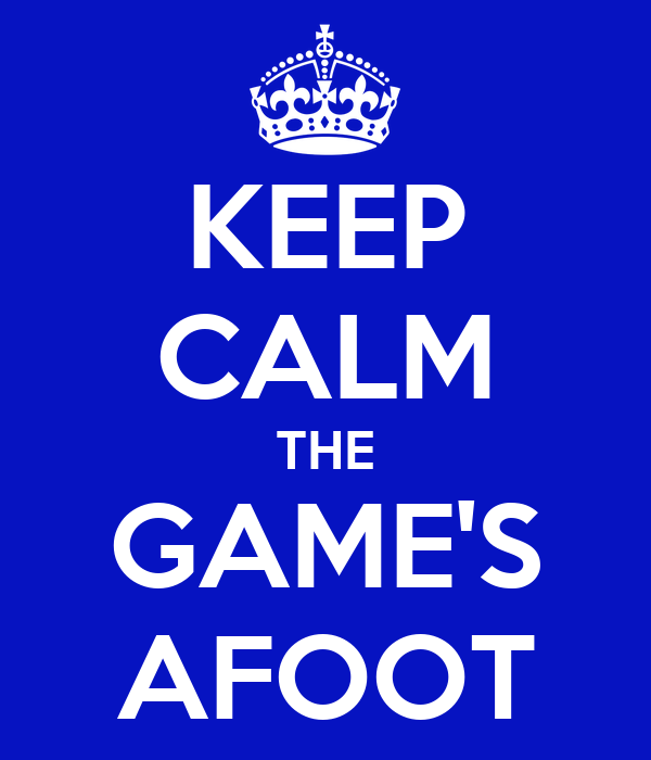 Sherlock Holmes Keep Calm the Game is Afoot image