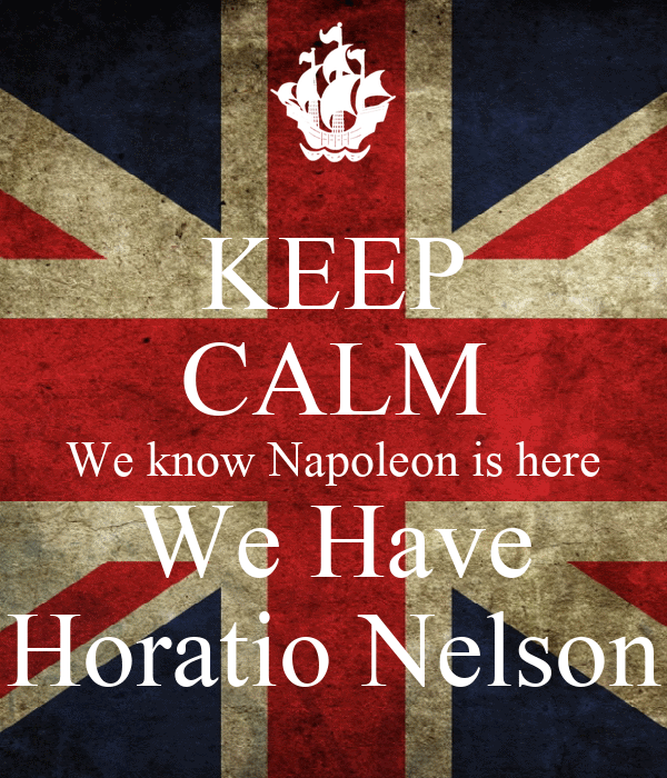 https://i1.wp.com/sd.keepcalm-o-matic.co.uk/i/keep-calm-we-know-napoleon-is-here-we-have-horatio-nelson.png