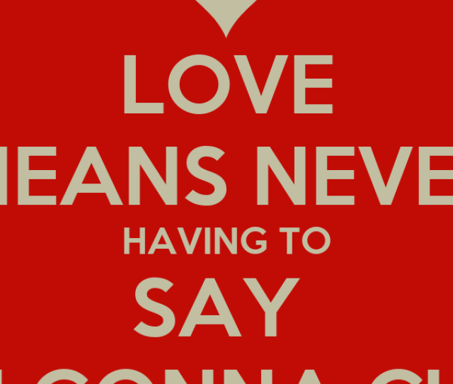 Love Means Never Having To Say Im Gonna Cum