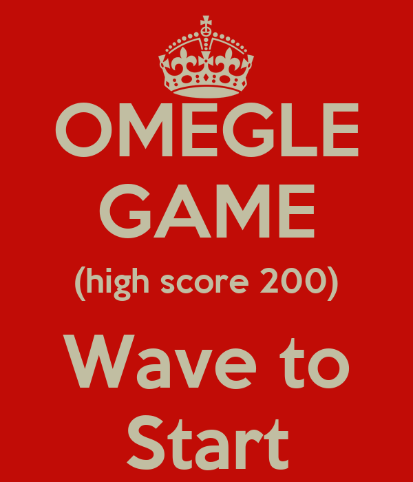 OMEGLE GAME (high score 200) Wave to Start Poster | lewis ...