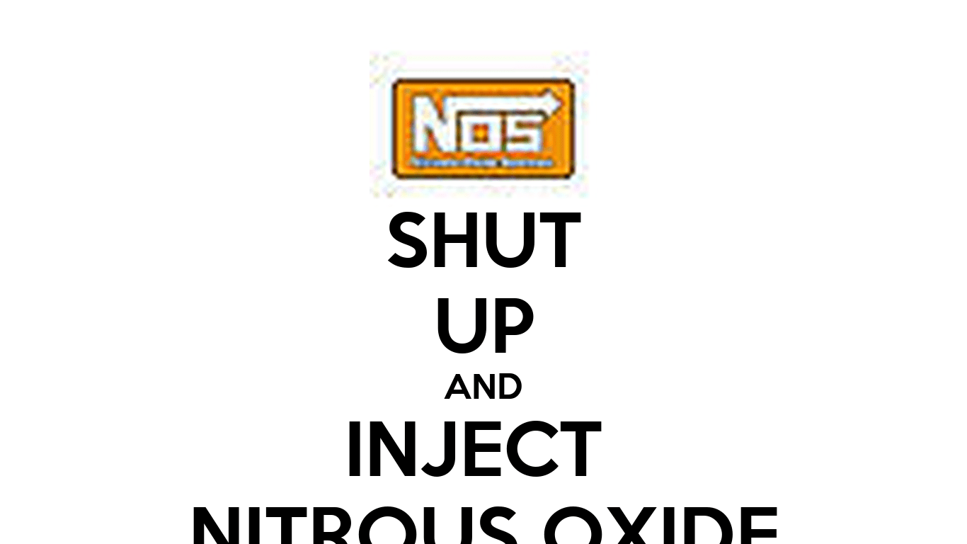 Shut Up And Inject Nitrous Oxide Poster