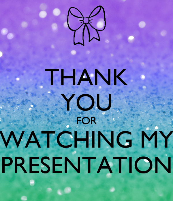Image result for keep calm and thanks for watching my presentation