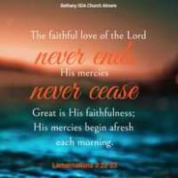 Image may contain: text that says 'Bethany SDA Church Almere The faithful love of the Lord never ends His mercies never cease Great is His faithfulness; His mercies begin afresh each morning. Lamentations 3:22-23'