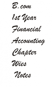 B.com 1st Year Financial Accounting Chapter Wies Notes in Hindi