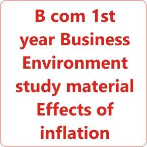 B com 1st year Business Environment study material Effects of inflation