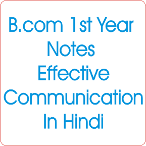 B.com 1st Year Chapter Wise Notes Effective Communication In Hindi