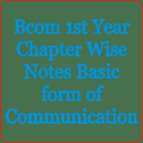 Bcom 1st Year Chapter Wise Notes Basic form of communication