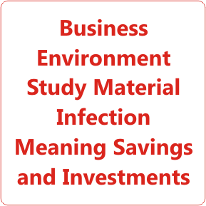 Business Environment Study Material Infection Meaning Savings and Investments